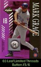 2003 Leaf Limited Mark Grace Threads Button Card #5/6